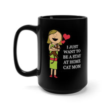 Load image into Gallery viewer, Black Coffee Mug 15oz: I Just Want To Be A Stay At Home Cat Mom Mug Printify 15oz