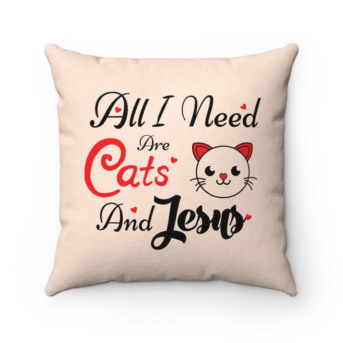 Faux Suede Square Pillow: All I Need Are Cats & Jesus Home Decor Printify 14