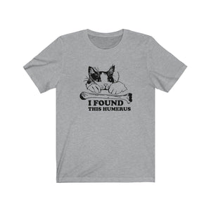 T-Shirt: I Found This Humerus T-Shirt Printify Athletic Heather XS