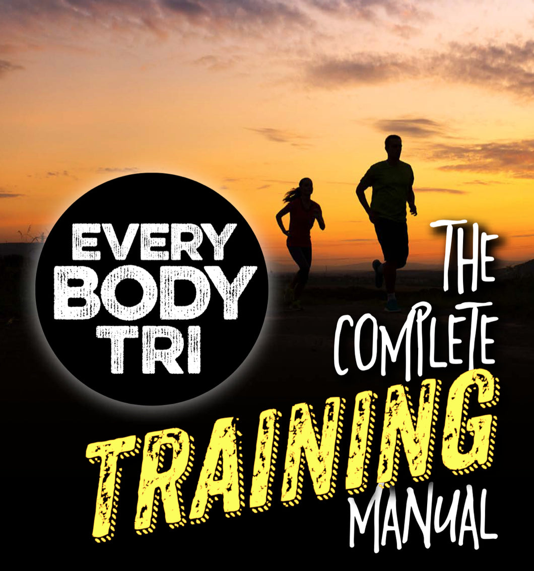 ebook - THE Complete Triathlon Training Manual - Every Body Tri