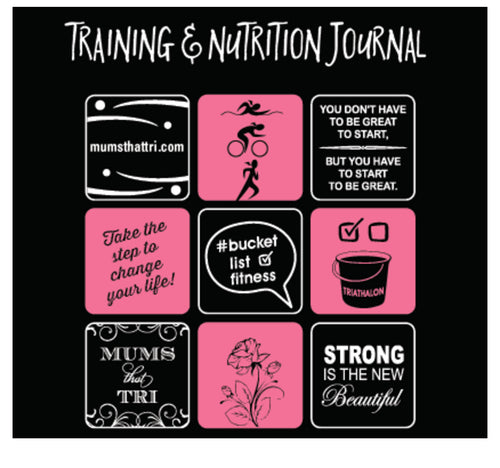 Triathlon Training & Nutrition Journal - Mums That Tri