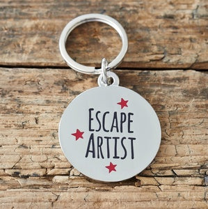 Escape Artist  Dog Tag