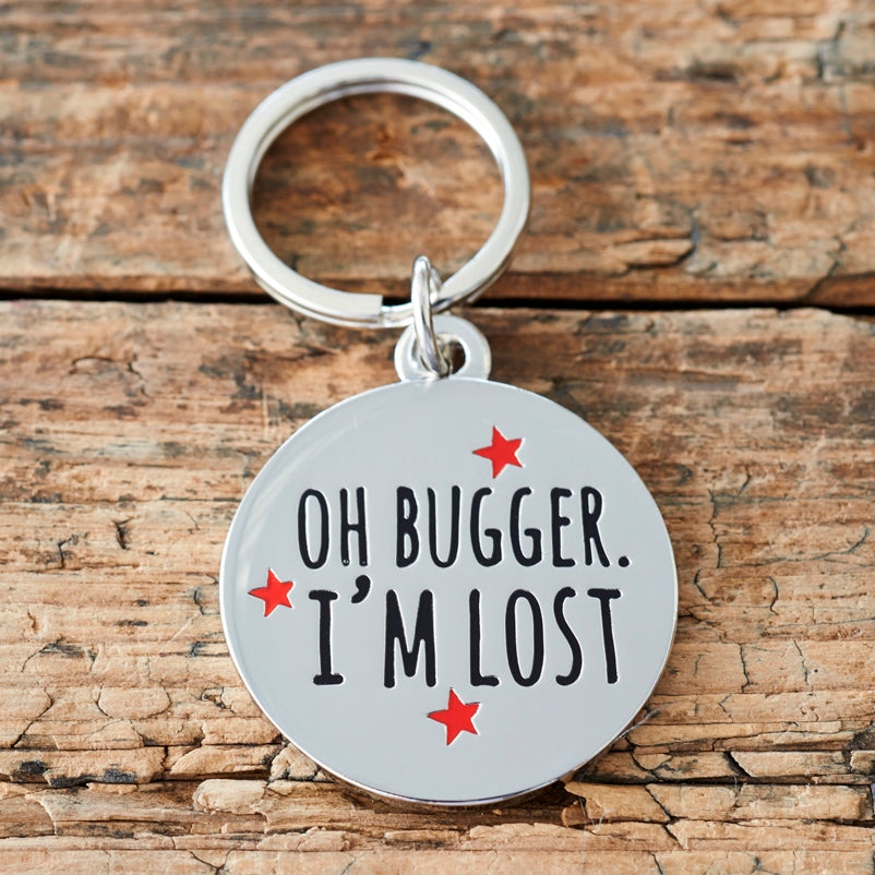 Oh Bugger I'm Lost Dog Tag