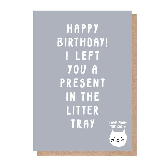 Happy Birthday - I left you a present