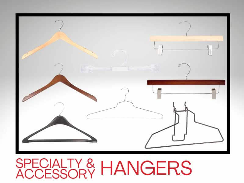 SPECIALTY & ACCESSORY HANGERS