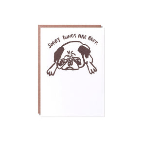 Egg Press - Single Card - Sorry Things Are Ruff