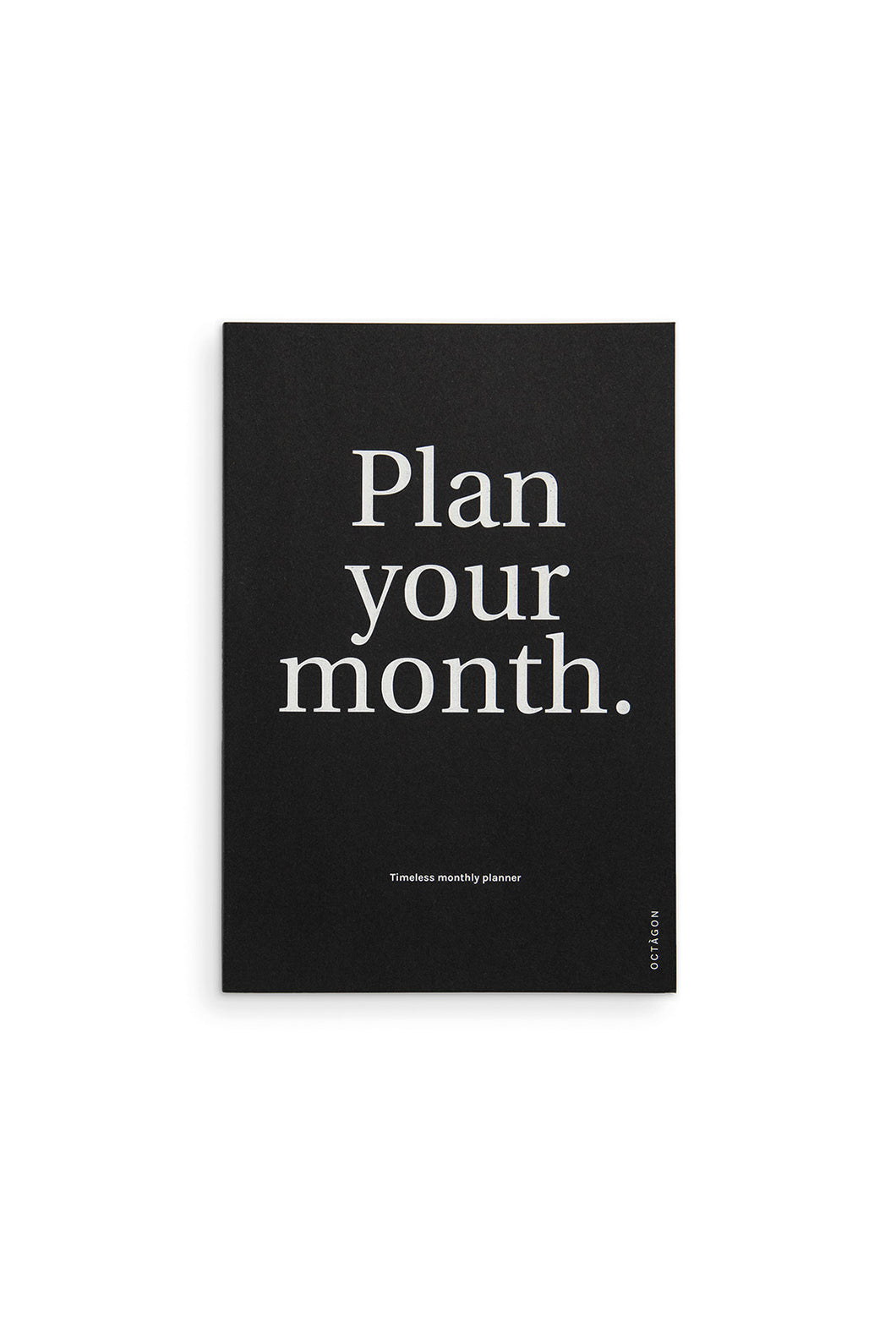 Octagon - Plan Your Month Monthly Planner - Undated - A5 - Black
