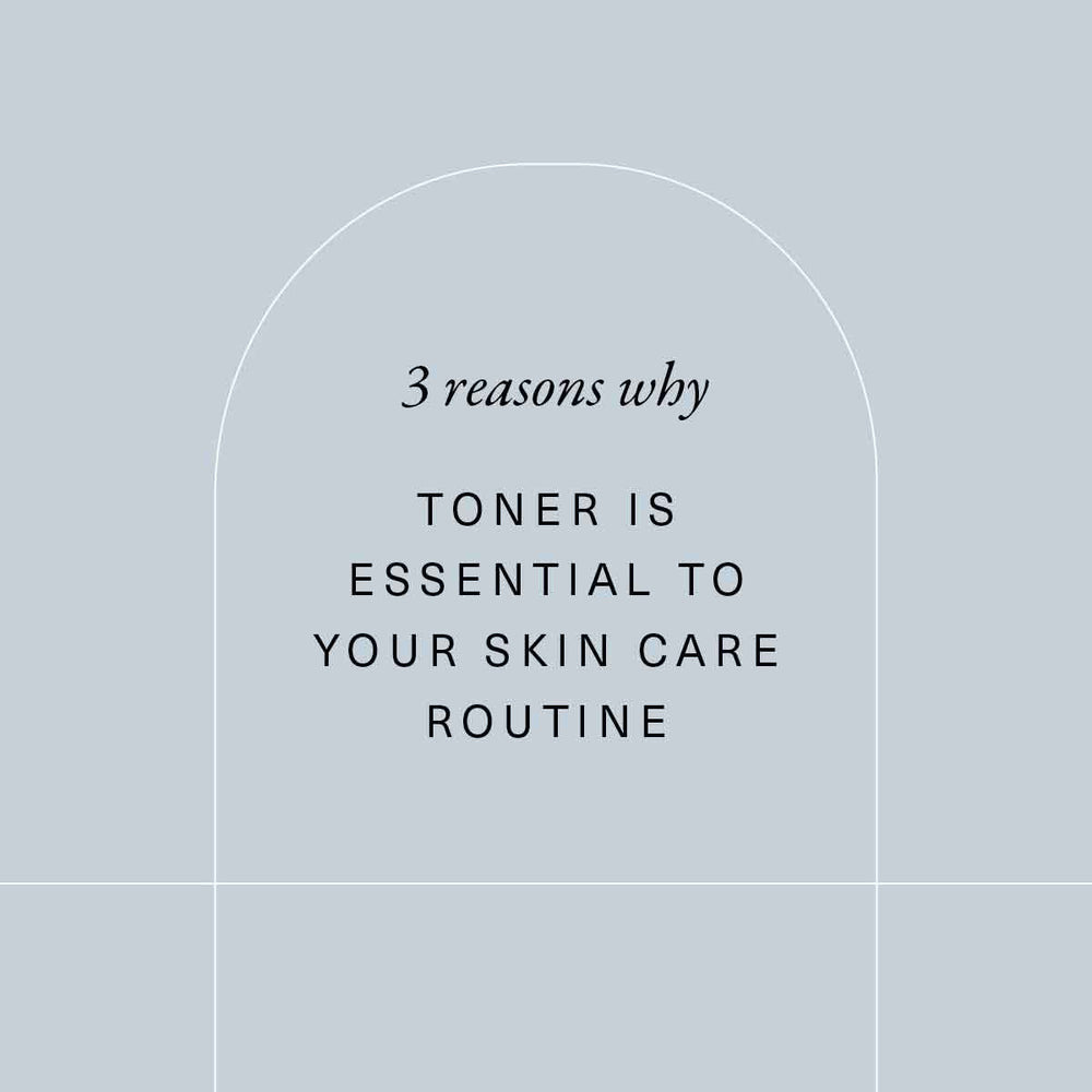 3 Reasons Why Toner Is Essential To Your Clean Beauty Skin Care Routine
