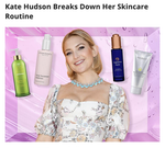 Kate Hudson Breaks Down Her Skincare Routine