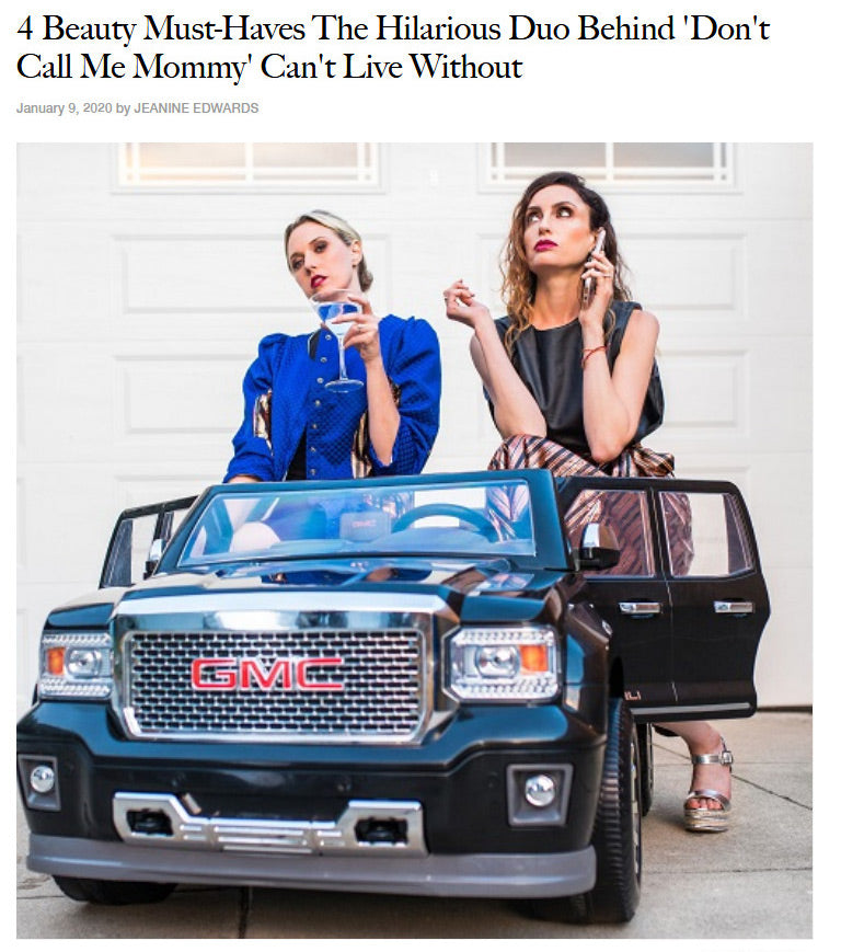 4 Beauty Must-Haves The Hilarious Duo Behind 'Don't Call Me Mommy' Can't Live Without