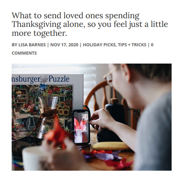 What to send loved ones spending Thanksgiving alone, so you feel just a little more together.
