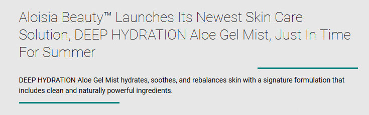 Aloisia Beauty™ Launches Its Newest Skin Care Solution, DEEP HYDRATION Aloe Gel Mist, Just In Time For Summer