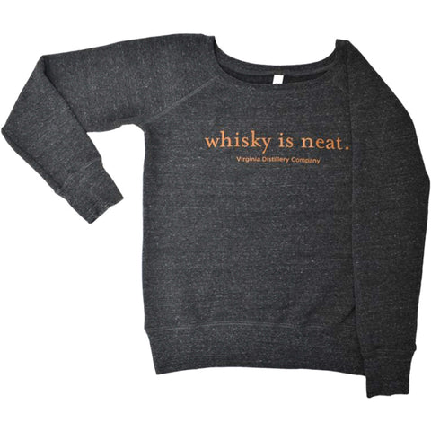 Whisky Is Neat Wideneck Sweatshirt