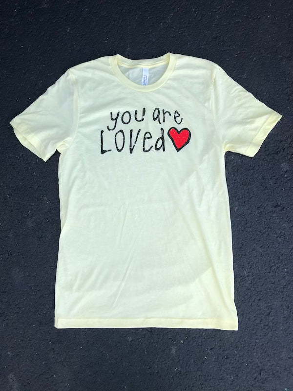 You Are Loved | Free Pickup @ Coffman