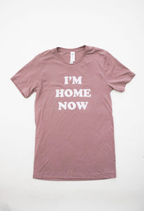 I'm Home Now Tee | Dusty Mauve