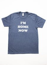Load image into Gallery viewer, I'm Home Now Tee | Navy