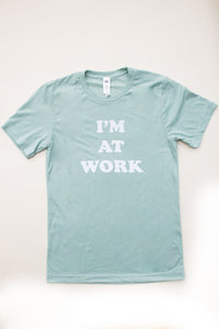 I'm At Work Tee | Dusty Blue