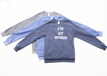 Load image into Gallery viewer, I'm At Work Sweatshirt | Navy