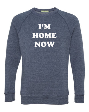 I'm Home Now Sweatshirt | Navy