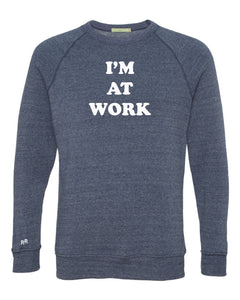 I'm At Work Sweatshirt | Navy