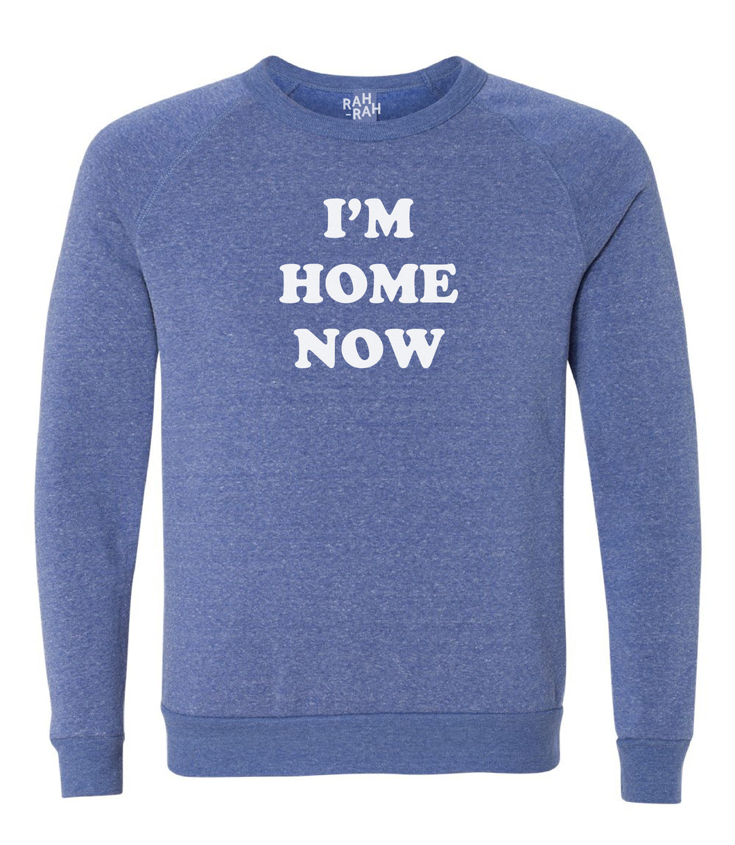 I'm Home Now Sweatshirt | Light Blue