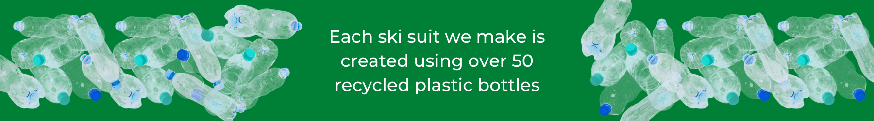 Ski Suits made using recycled plastic bottles