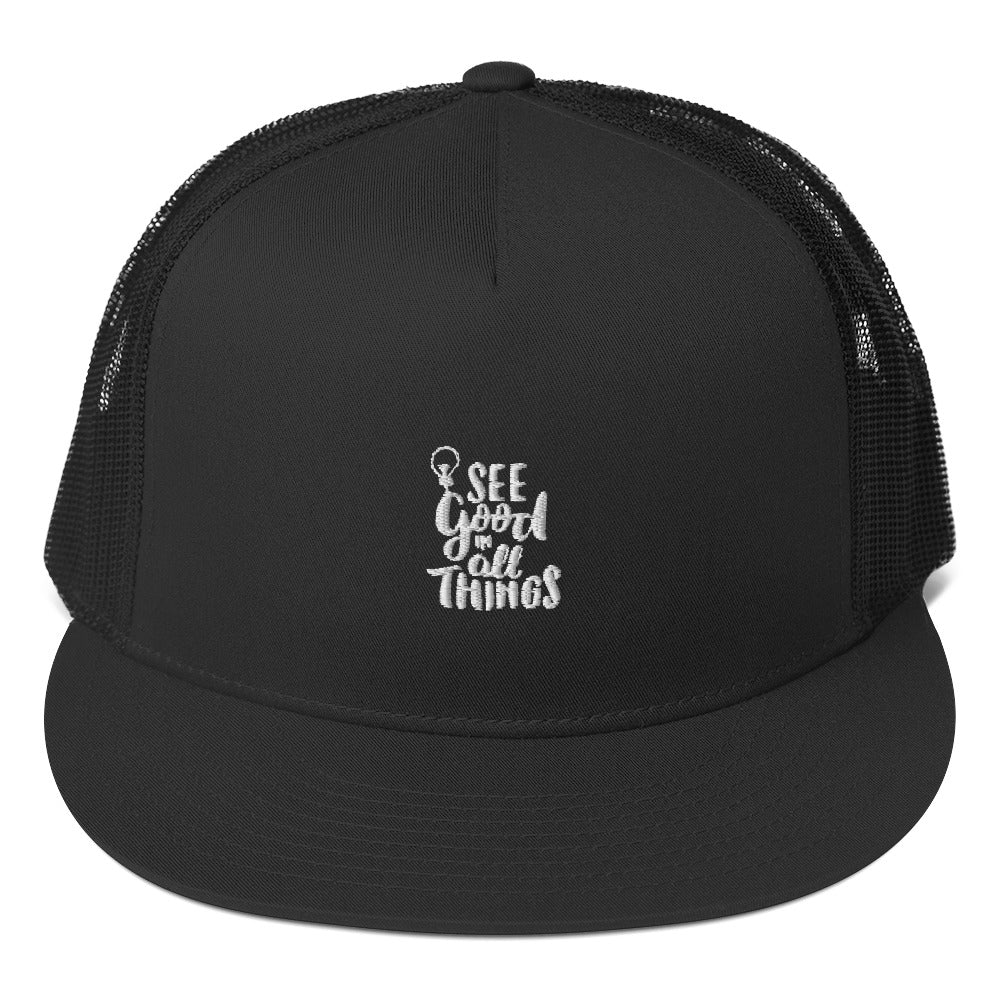 See Good in All Things Trucker Cap