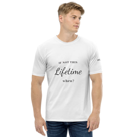 If not this Lifetime When Men's T-shirt