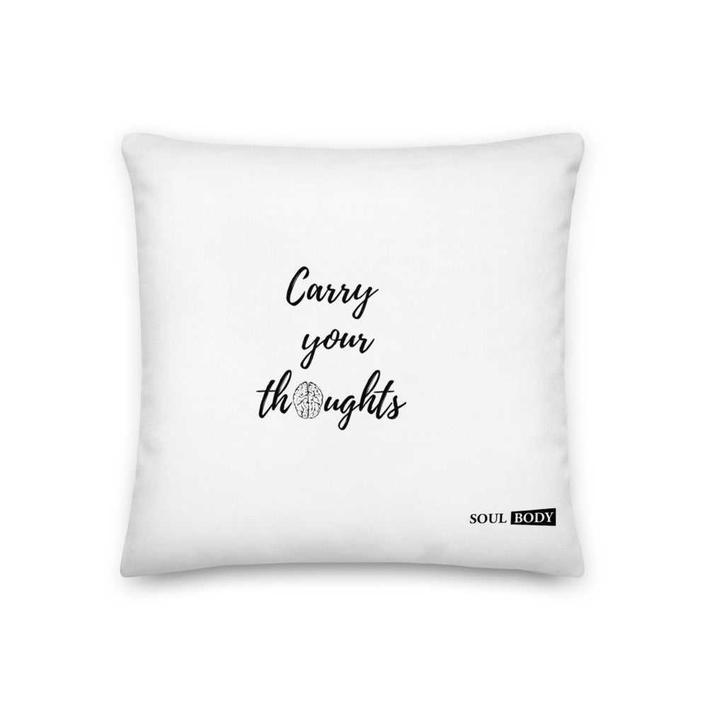 Carry your Thoughts Premium Pillow