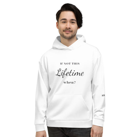 If not this Lifetime When Men Hoodie