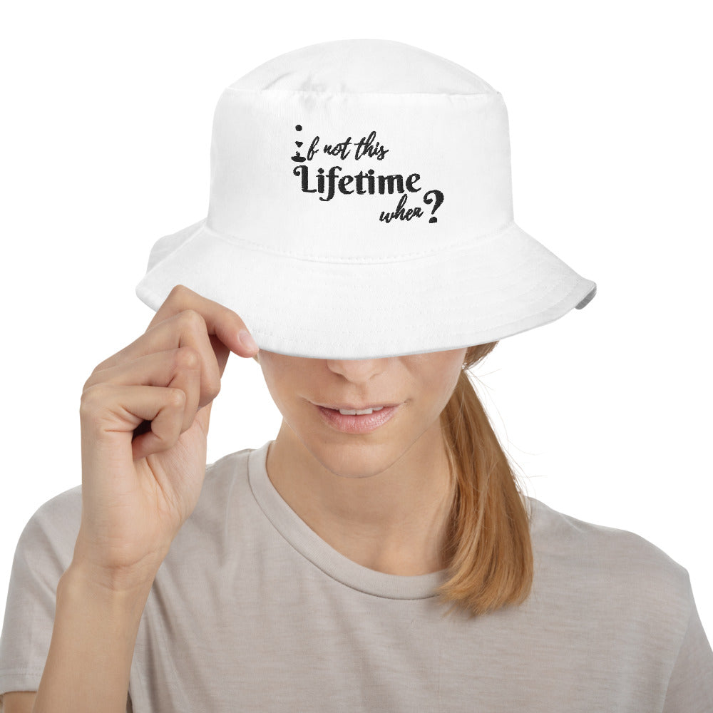 If not this Lifetime when Bucket Hat