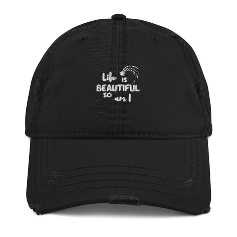 Life is Beautiful Distressed Dad Hat