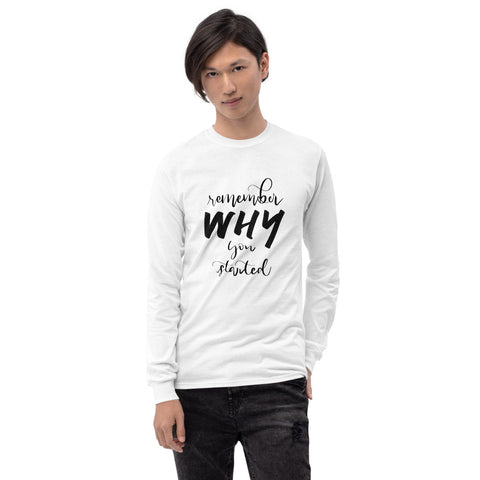 Remember Why You Started Printed Men White Long Sleeve T-Shirt