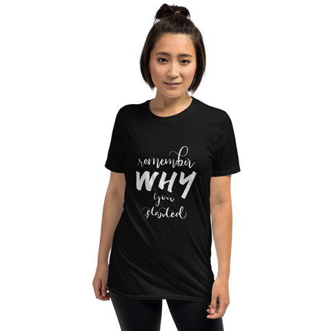 Remember Why You Started Printed Black Short-Sleeve Women T-Shirt