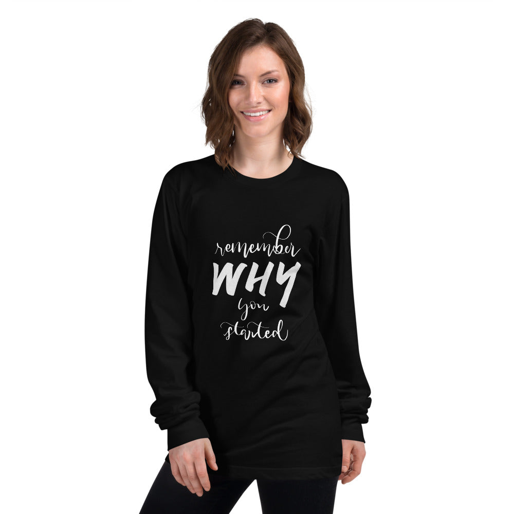 Remember Why You Started Printed Women Black Long sleeve t-shirt