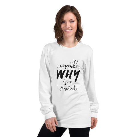 Remember Why You Started Printed Women White Long sleeve t-shirt