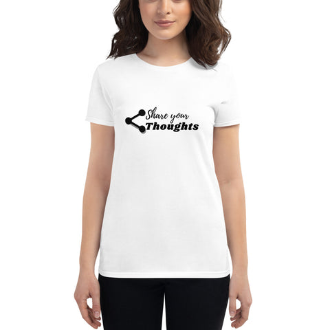 Share Your Thoughts Women's short sleeve t-shirt
