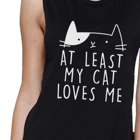 Image of At Least My Cat Loves Me Women's Black Muscle Top For Cat Lovers