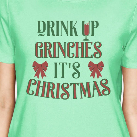 Image of Drink Up Grinches It's Christmas Womens Mint Shirt