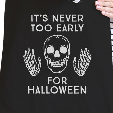 It's Never Too Early For Halloween Black Canvas Bags