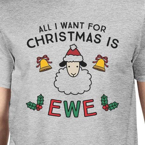 All I Want For Christmas Is Ewe Mens Grey Shirt
