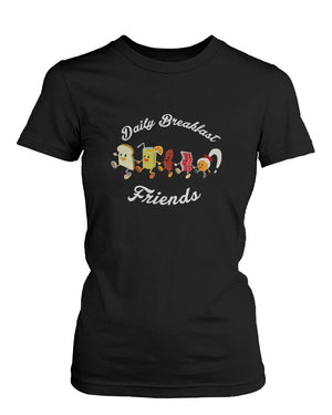 Daily Breakfast Friends Bread, Orange Juice, Sausage, Bacon and Egg Women's Tee