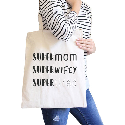 Image of Super Mom Wifey Tired Natural Canvas Bag Witty Baby Shower Gifts