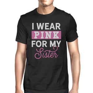 I Wear Pink For My Sister Mens Shirt