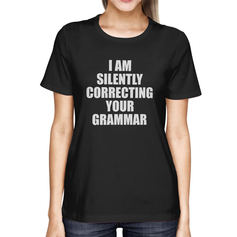 Image of Correcting Your Grammar Women's T-shirt Teacher's Day Gifts Ideas