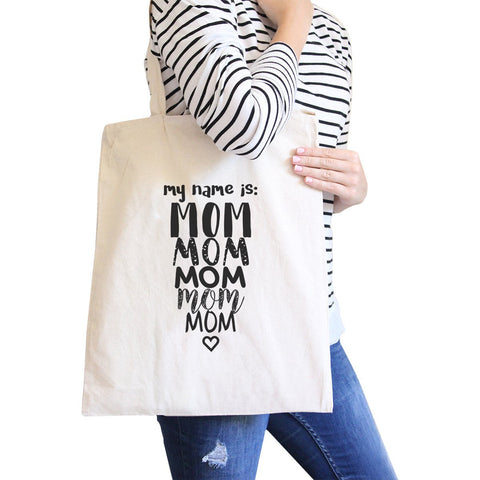 Image of My Name Is Mom Natural Canvas Tote Bag Washable Cute Shoulder Bag