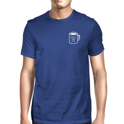 Coffee For Life Pocket Unisex Royal Blue Tops Typographic Tee