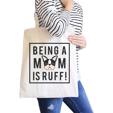 Image of Being A Mom Is Ruff Natural Canvas Washable Bag For Frenchie Moms