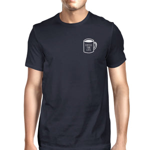 Coffee For Life Pocket Men Navy T-shirts Funny Typographic Tee