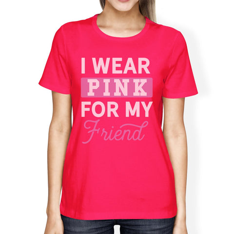 I Wear Pink For My Friend Womens Shirt